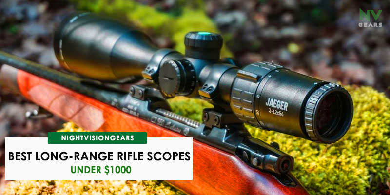 Best Long-Range Rifle Scopes Under $1000