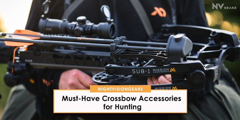 Must-Have Crossbow Accessories for Hunting